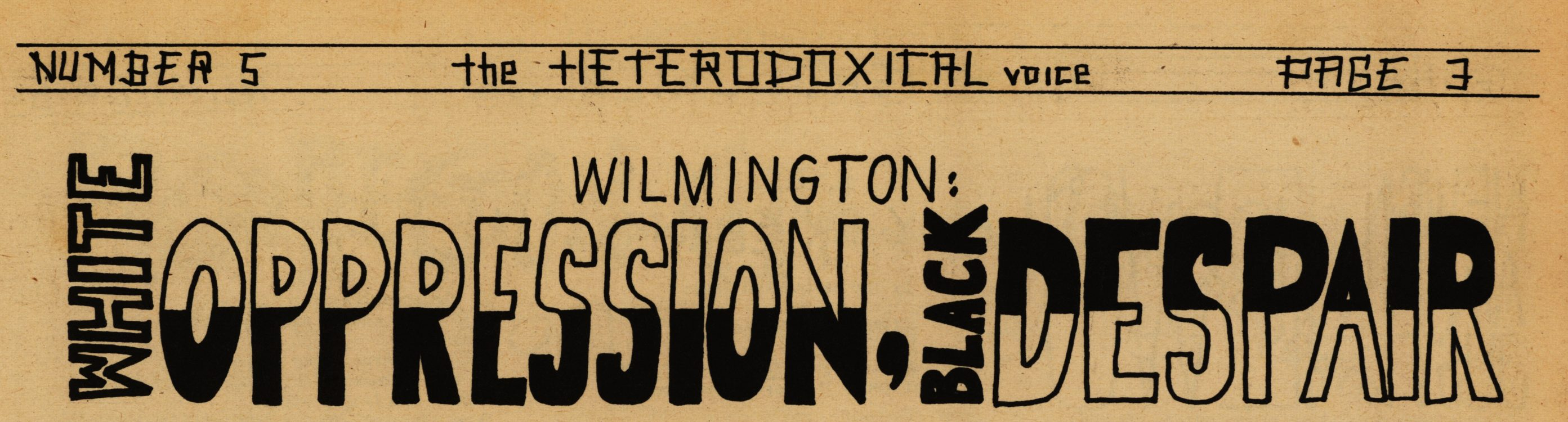 """Wilmington: White Oppression, Black Despair."" The Heterodoxical Voice, 1968 July-August. Volume 1, number 5, page 3"