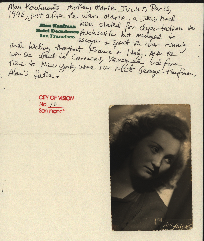 Alan Kaufman's mother, Marie Jucht, Paris, 1946. City of Vision no. 10. Alan Kaufman Hotel Decadence, San Francisco.