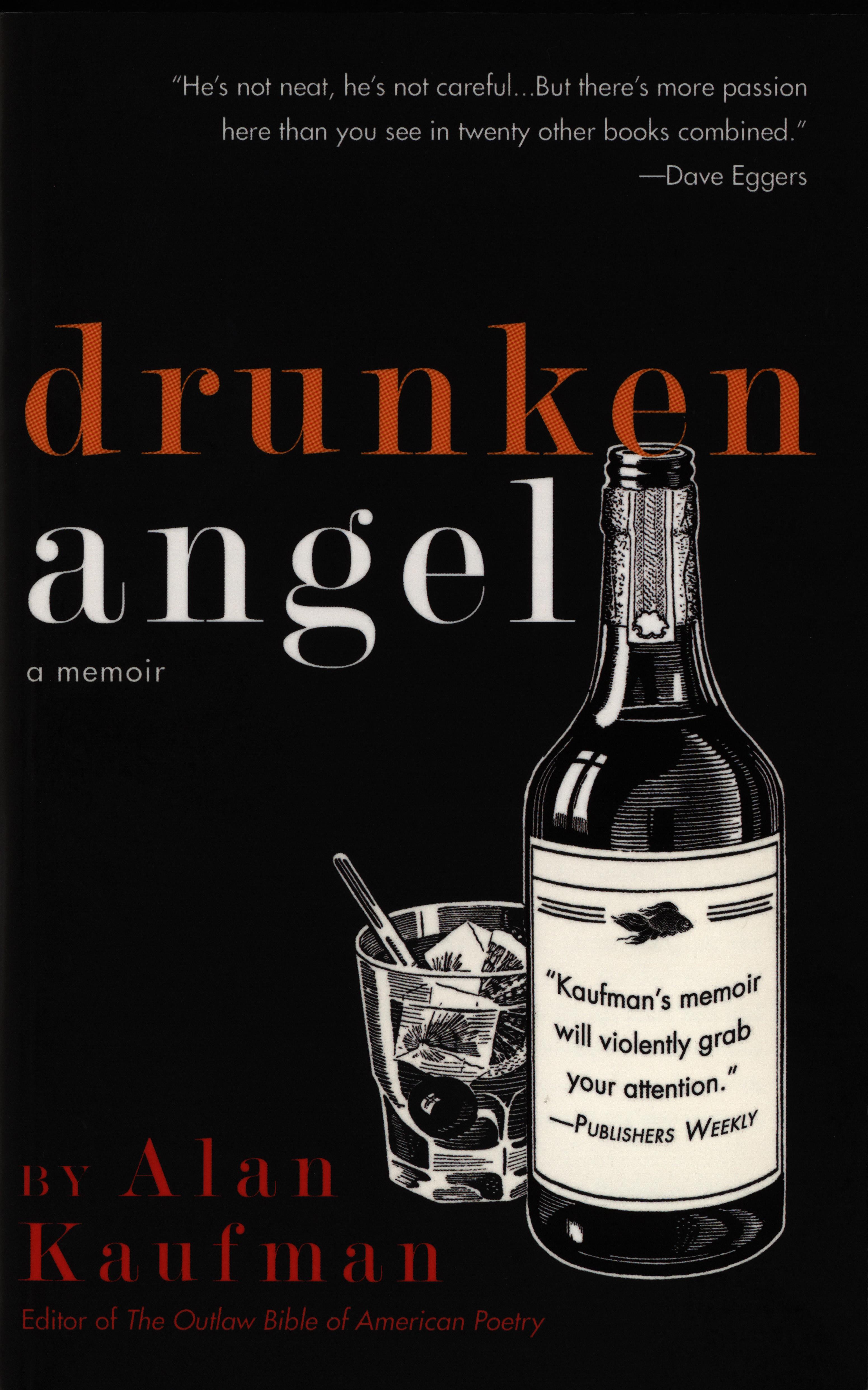 Kaufman, Alan. Drunken Angel: A Memoir. Berkeley, California: Viva Editions, 2013.