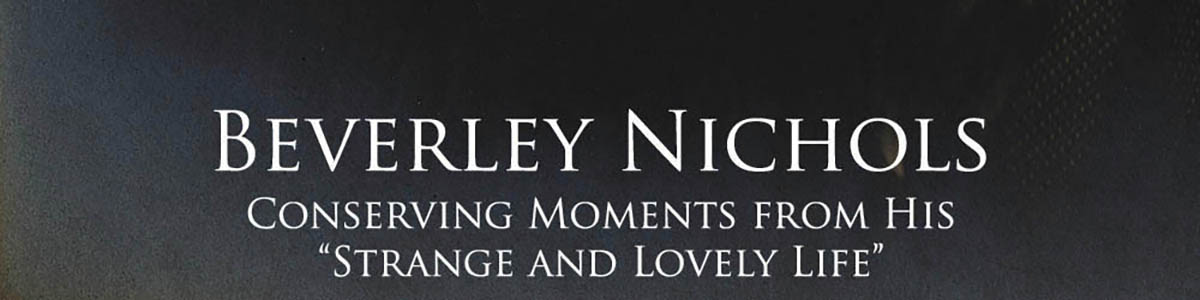 Banner Image for Beverley Nichols: Conserving Moments from His 'Strange and Lovely Life'