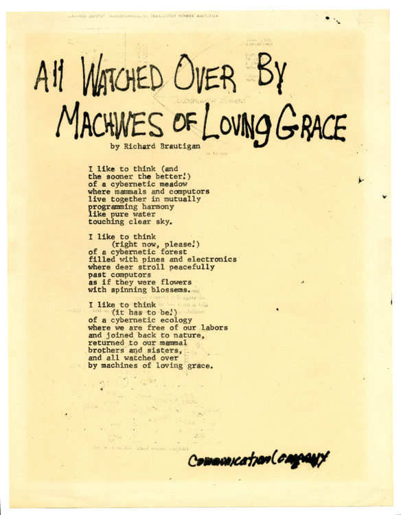 Richard Brautigan. All Watched Over by Machines of Loving Grace, 1967.