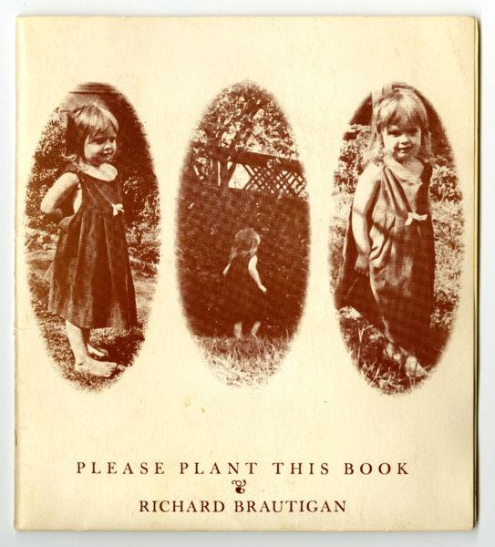 Richard Brautigan. Please Plant this Book, 1968