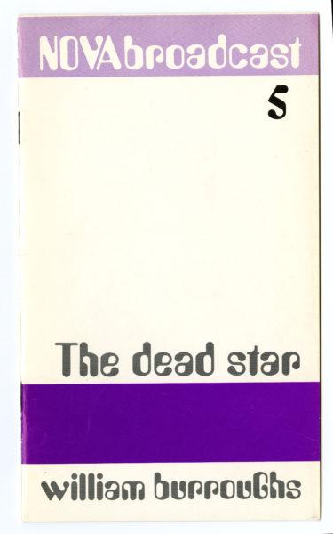 William S. Burroughs, The Dead Star, 1969.