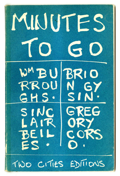 Sinclair Beiles, William S. Burroughs, Gregory Corso, Brion Gysin. Minutes to Go, 1960.