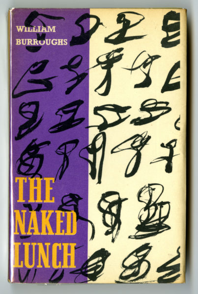 William S. Burroughs. Naked Lunch. Paris: Olympia Press, 1959.