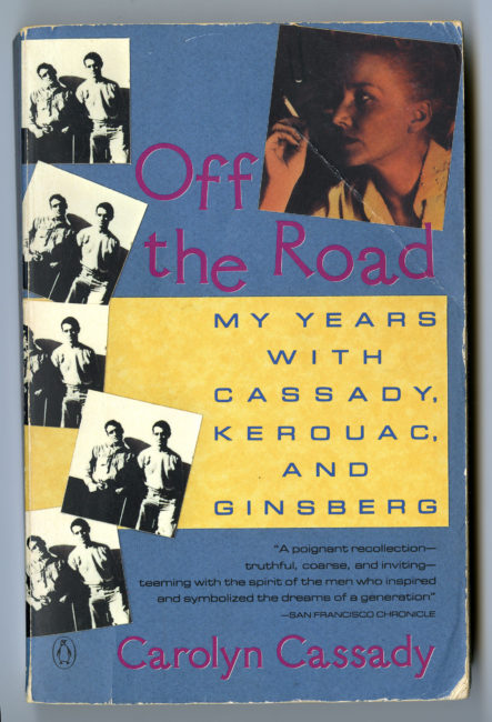 Carolyn Cassady. Off the Road: My Years with Cassady, Kerouac, and Ginsberg, 1991 [1990]
