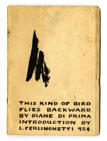 Diane di Prima. This Kind of Bird Flies Backward, 1958.