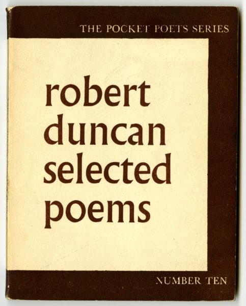 Robert Duncan. Selected Poems, 1959 City Lights Books, San Francisco.