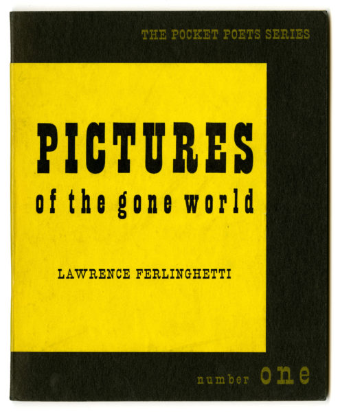 Lawrence Ferlinghetti. Pictures of the Gone World, 1955.