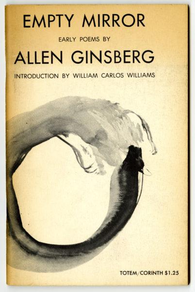 Allen Ginsberg. Empty Mirror: Early Poems, 1961.