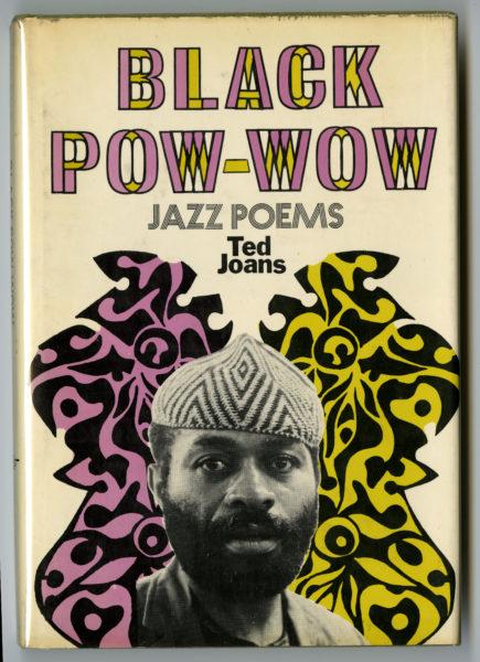 Ted Joans. Black Pow-Wow: Jazz Poems, 1969. (1)