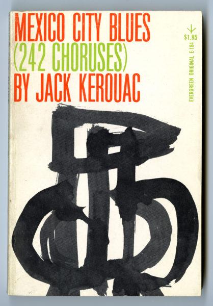 Jack Kerouac. Mexico City Blues, 1959.