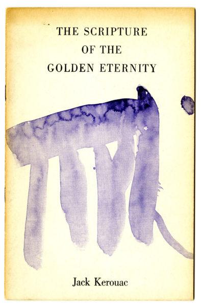 Jack Kerouac. Scripture of the Golden Eternity, 1960.