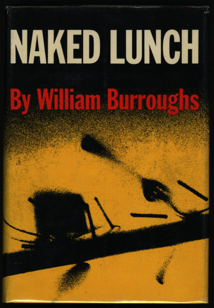 William S. Burroughs. Naked Lunch, 1962 edition.