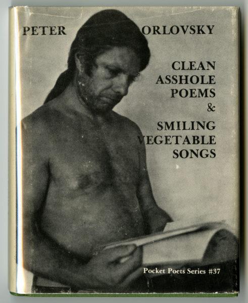 Peter Orlovsky. Clean Asshole Poems & Smiling Vegetable Songs, 1978.