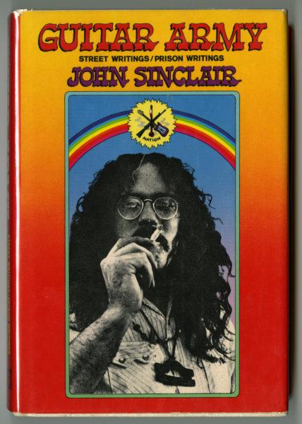 John Sinclair. Guitar Army: Street Writings/Prison Writings, 1972