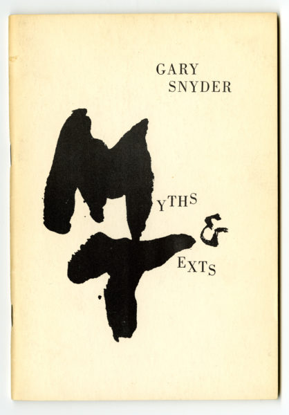 Gary Snyder. Myths & Texts, 1960.