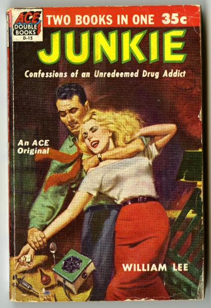 William Lee [William S. Burroughs]. Junkie, 1953.