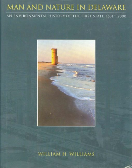 Man and nature in Delaware: An environmental history of the first state, 1631-2000