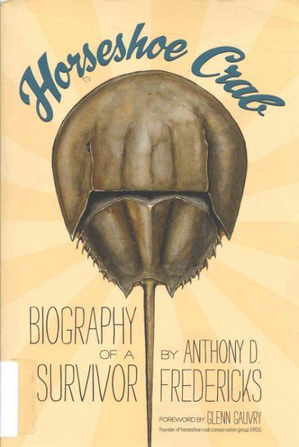 Horseshoe Crab: Biography of a Survivor