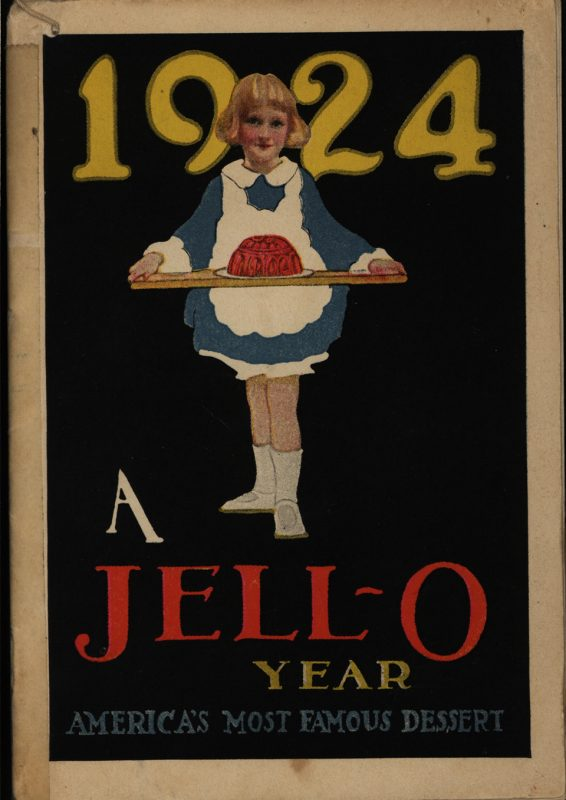 1924: A Jell-O Year, America's Most Famous Dessert. The Jell-O Company, 1924