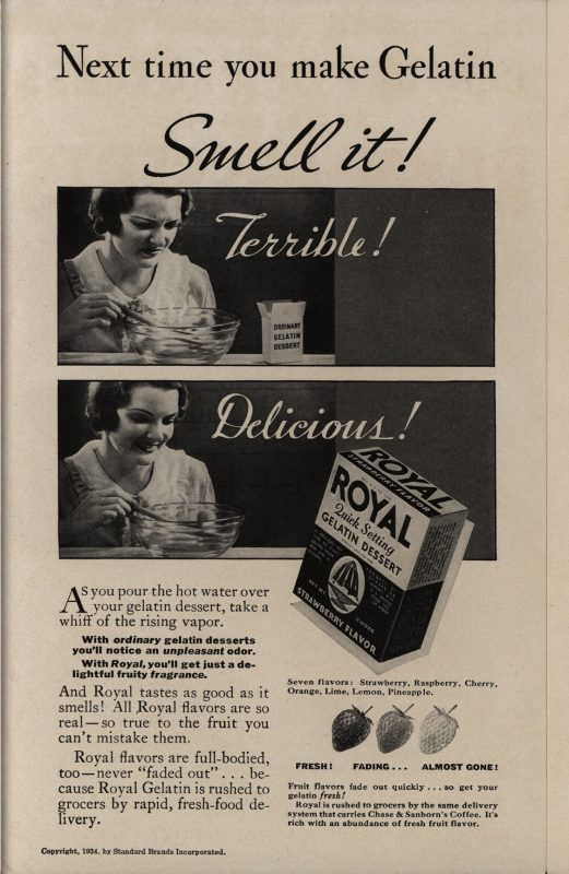 """Next time you make Gelatin–smell it!"" Century of Progress: Recipes for Royal Desserts. Standard Brands, Inc., 1934"