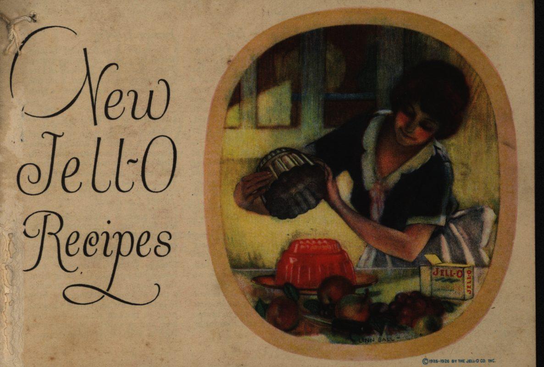 New Jell-O Recipes. The Jell-O Company, Inc., 1925-1926