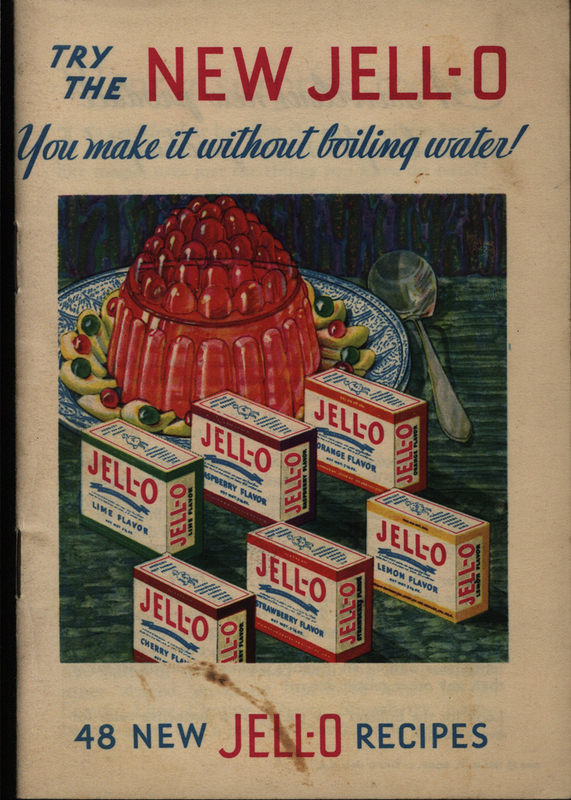 Try the New Jell-o–You Make it Without Boiling Water. General Foods, Corporation, 1932