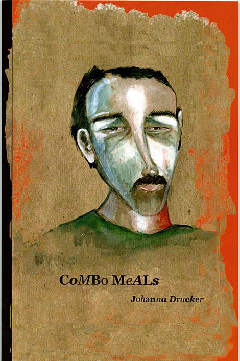 Drucker, Johanna. Combo Meals: Chance Histories. [Charlotteville, VA]: [Drucker], 2008.