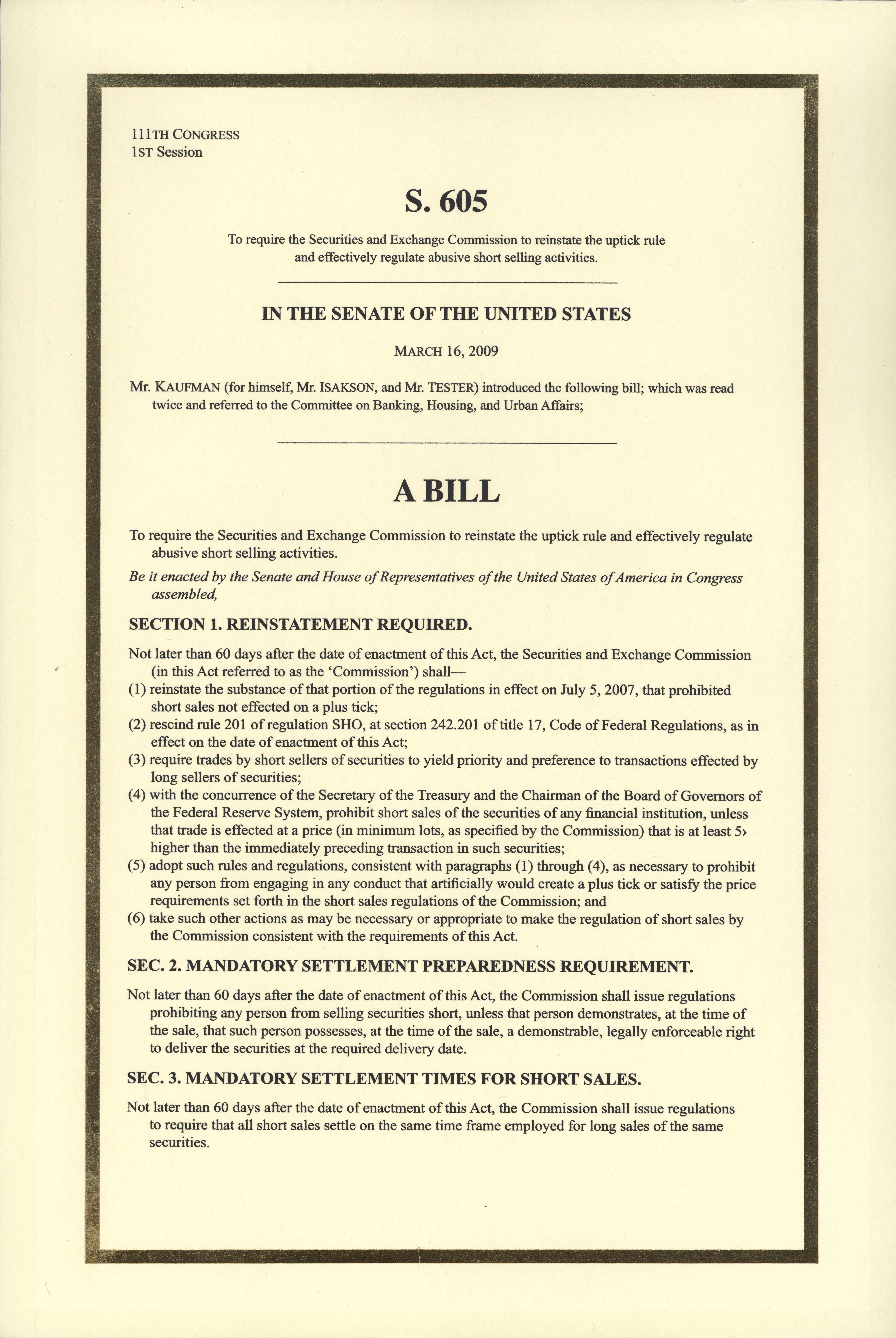 To require the Securities and Exchange Commission to reinstate the uptick rule and effectively regulate abusive short selling activities, S. 605, 111th Congress, 2009 March 16