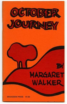 Walker, Margaret. October Journey. Detroit: Broadside Press, 1973.