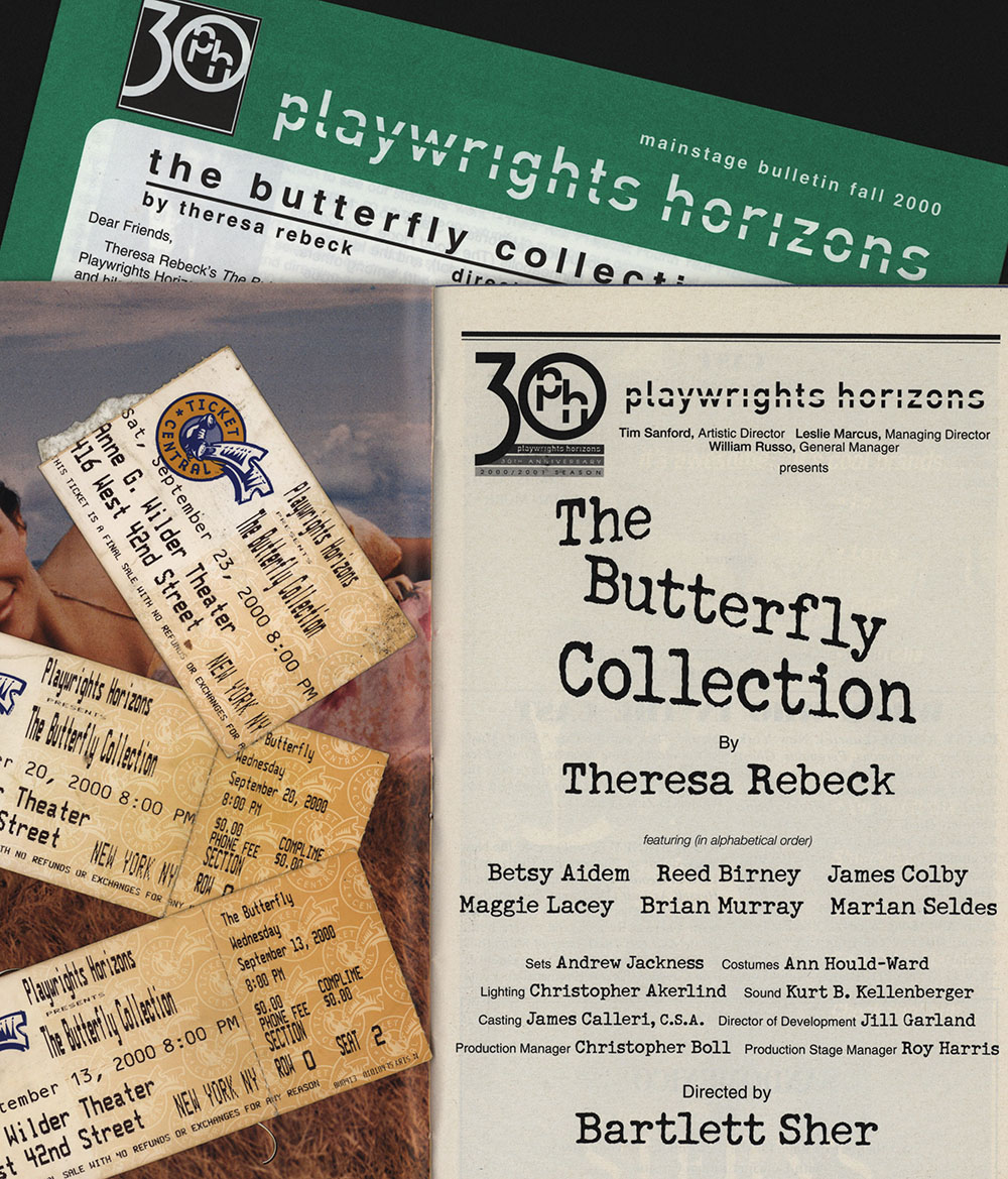 Play bill, ticket stubs, and brochure from Playwrights Horizons production of Theresa Rebeck's The Butterfly Collection, September 2000