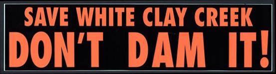 Save the White Clay Creek/ Don't Dam it (bumper sticker), circa 1970.