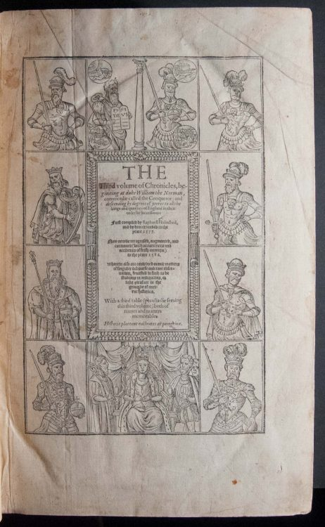 The Third Volume of Chronicles, Beginning at Duke William the Norman, Commonlie Called the Conqueror; and Descending by Degrees of Yeeres to all the Kings and Queenes of England in their Orderlie Successions