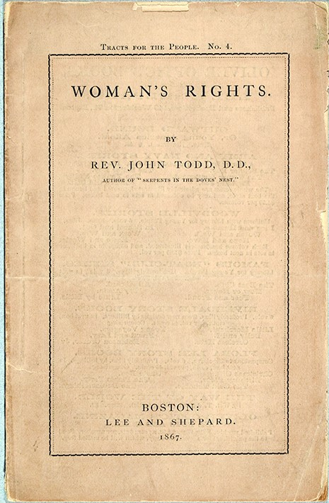 John Todd (1800-1873).  Woman's Rights [Tracts for the People]. Boston : Lee and Shepard, 1867