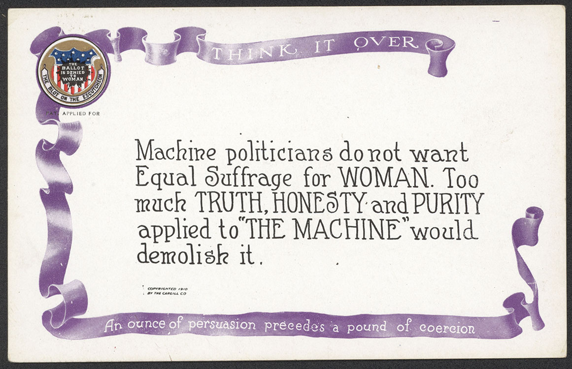 "National American Woman Suffrage Association. ""Think It Over: An Ounce of Persuasion Precedes a Pound of Coercion"" [card 7 in a set of 10 postcards from the series]. Grand Rapids, Mich. : Cargill Company, 1910. Woman Suffrage Collection"