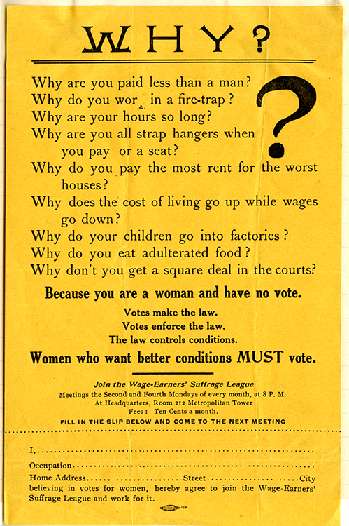 """New York Wage Earners' Suffrage League. """"Why?"""" [leaflet]. New York : Allied Printing Trades Council, March 22, 1911. Facsimile image courtesy of Schlesinger Library Radcliffe Institute, Harvard University"""
