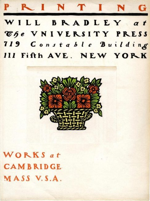 Broadside, Printing, Will Bradley at The University Press, 719 Constable Building, 111 Fifth Ave. New York