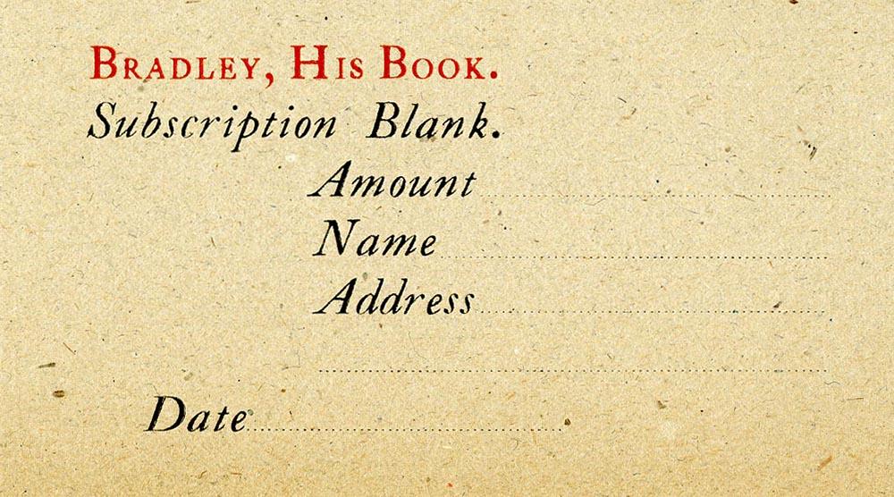 Prospectus and subscription slip.Bradley: His Book