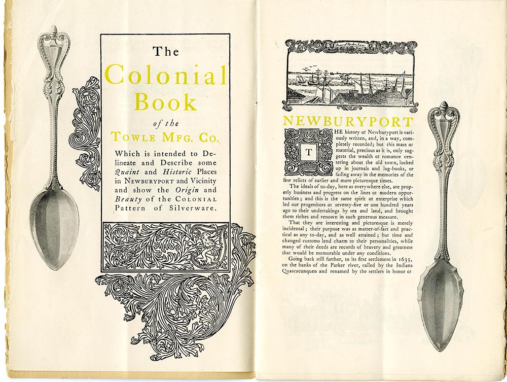 The Colonial Book Of The Towle Manufacturing Company: Which Is Intended To Delineate And Describe Some Quaint And Historic Places In Newburyport And Vicinity And Show The Origin And Beauty Of The Colonial Pattern Of Silverware