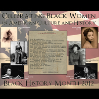 Celebrating Black Women in American Culture and History: Black History Month 2012 (Archived)