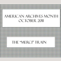 "American Archives Month: The ""Merci"" Train (Archived)"