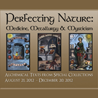 Perfecting Nature: Medicine, Metallurgy & Mysticism (Archived)